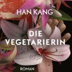 Han Kang: Die Vegetarierin. Roman